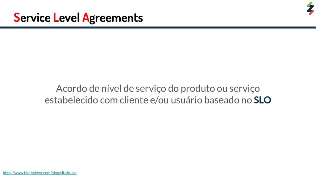 Service Level Agreements Acordo de nível de ser...