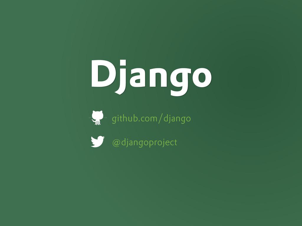 github.com/django @djangoproject Django