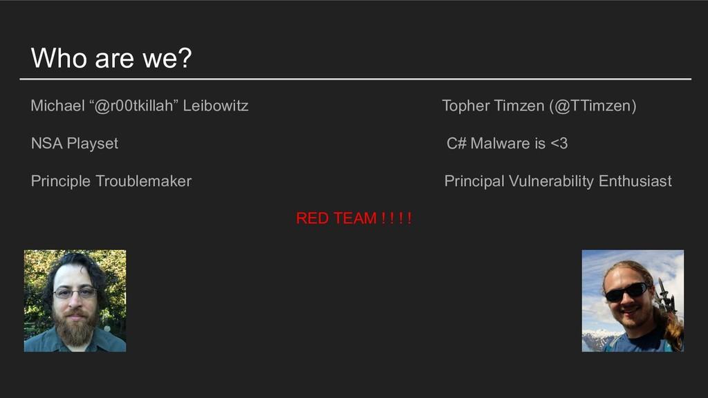 "Who are we? Michael ""@r00tkillah"" Leibowitz Top..."