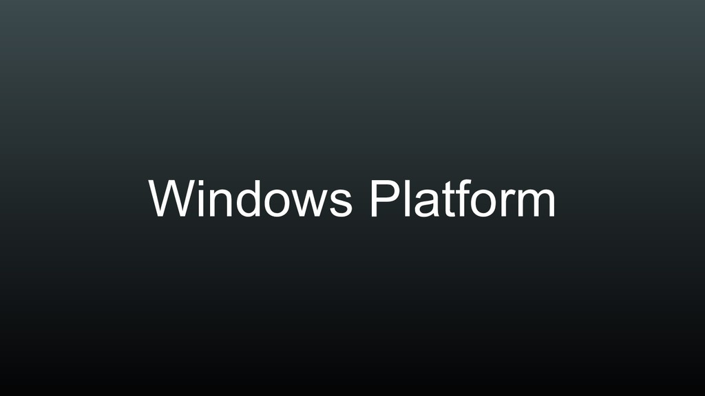 Windows Platform