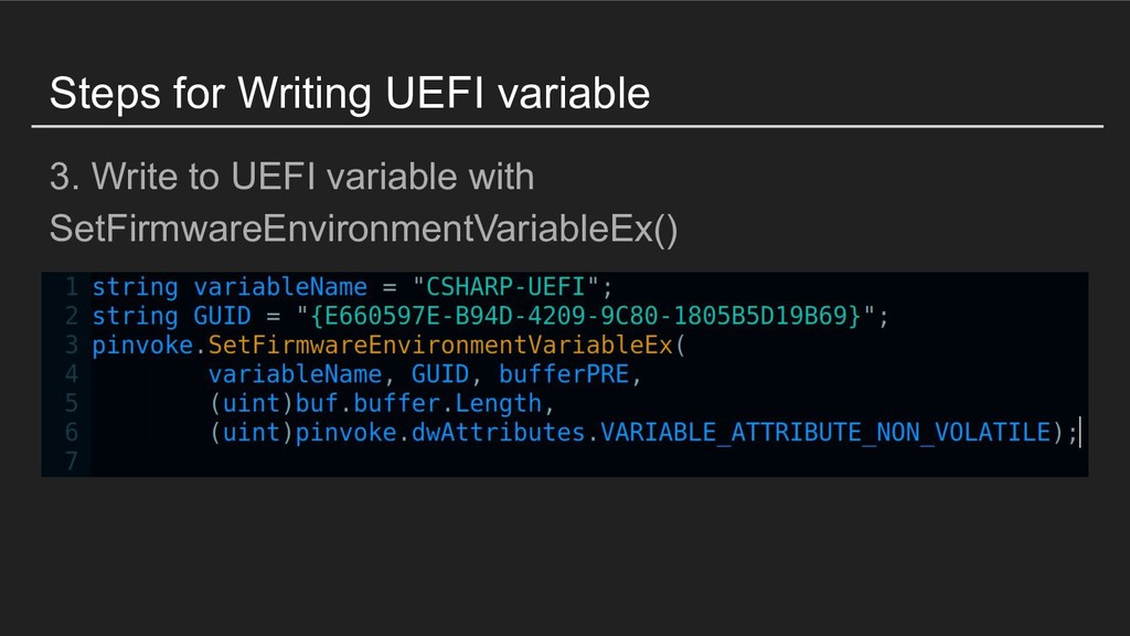 Steps for Writing UEFI variable 3. Write to UEF...