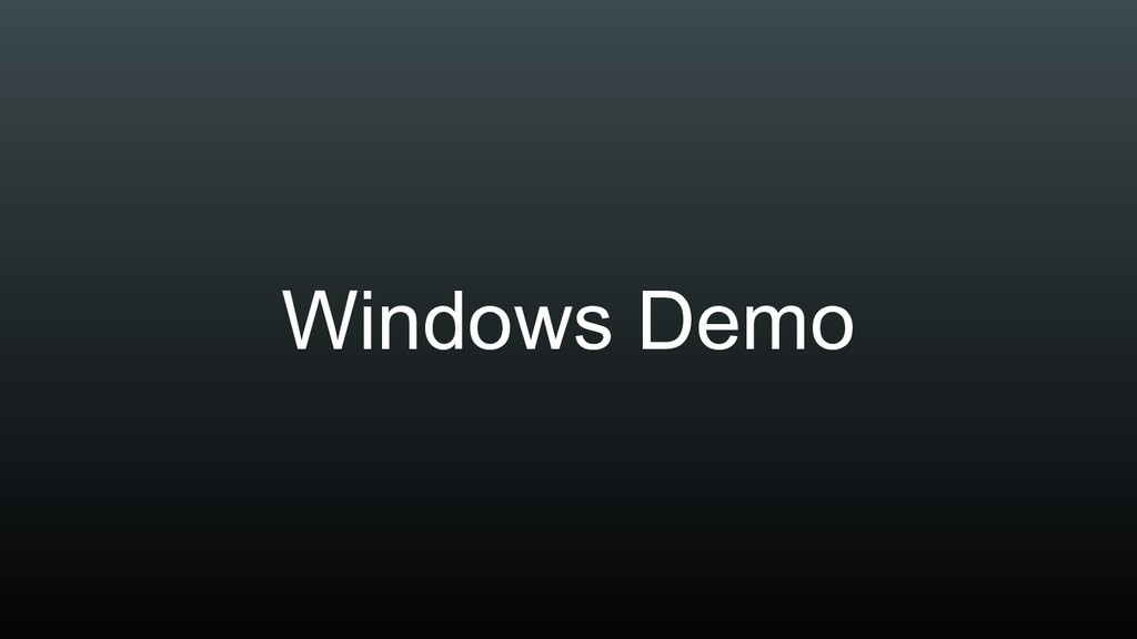 Windows Demo