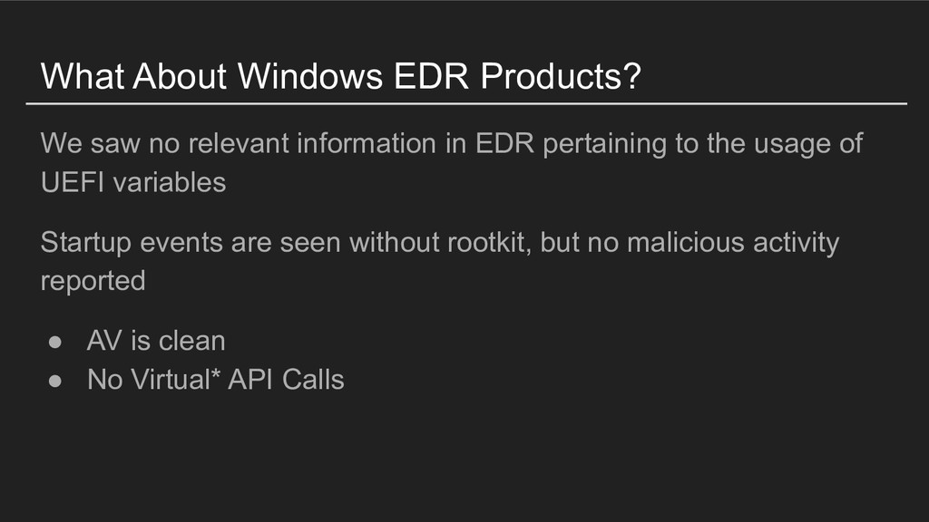 What About Windows EDR Products? We saw no rele...