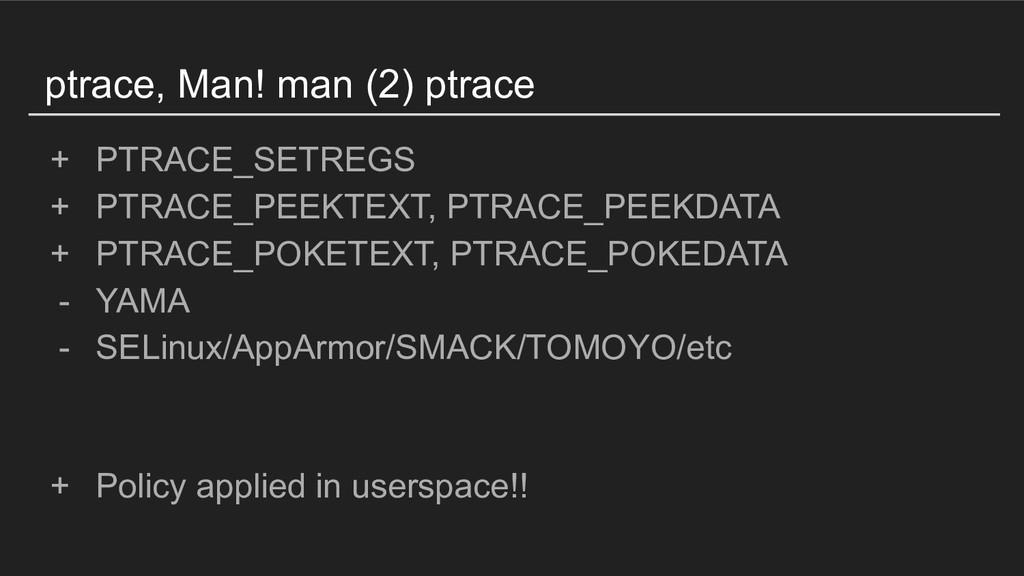 ptrace, Man! man (2) ptrace + PTRACE_SETREGS + ...