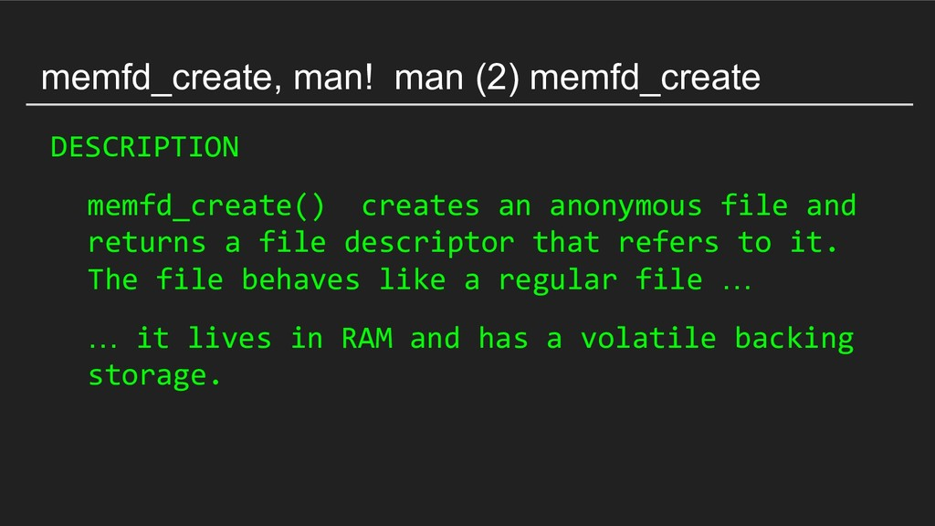 memfd_create, man! man (2) memfd_create DESCRIP...