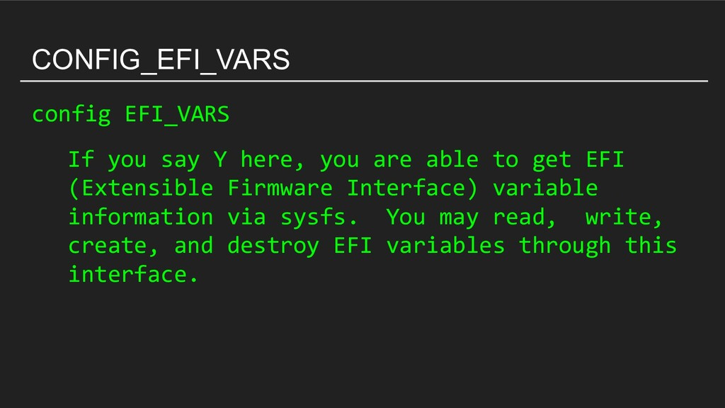 CONFIG_EFI_VARS config EFI_VARS If you say Y he...
