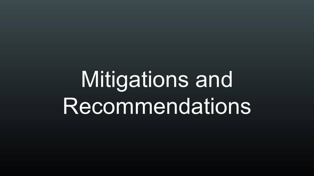 Mitigations and Recommendations