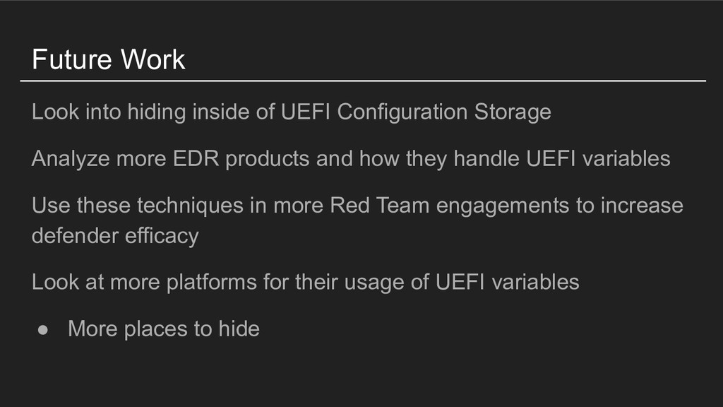 Future Work Look into hiding inside of UEFI Con...