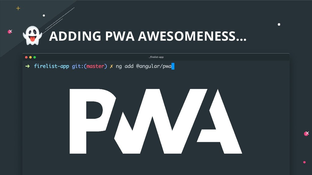 ADDING PWA AWESOMENESS...