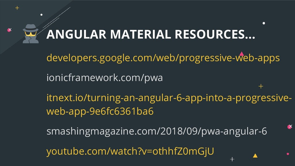 ANGULAR MATERIAL RESOURCES... developers.google...