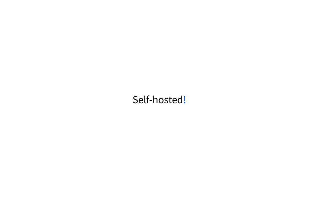 Self-hosted!