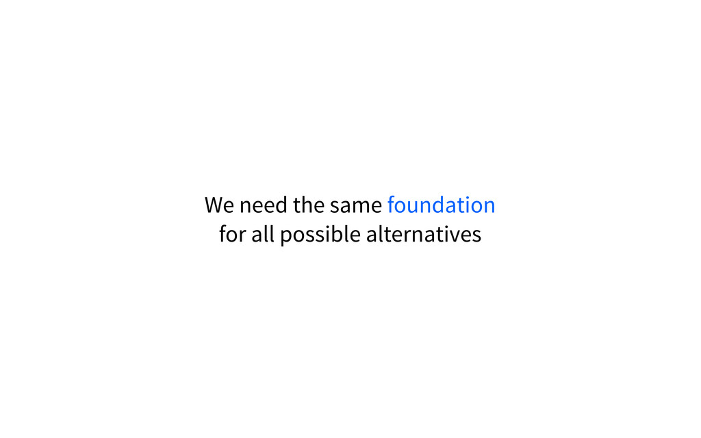 SRSLY? We need the same foundation for all poss...