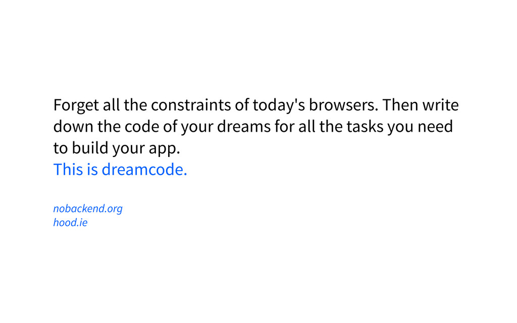 Forget all the constraints of today's browsers....