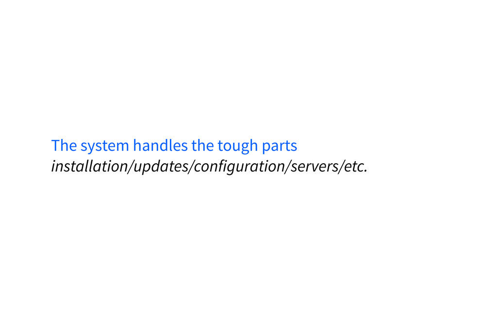 The system handles the tough parts installation...