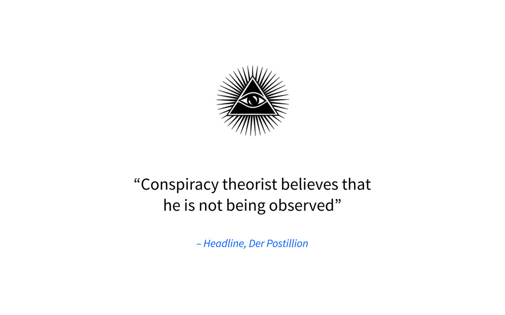 """Conspiracy theorist believes that he is not be..."