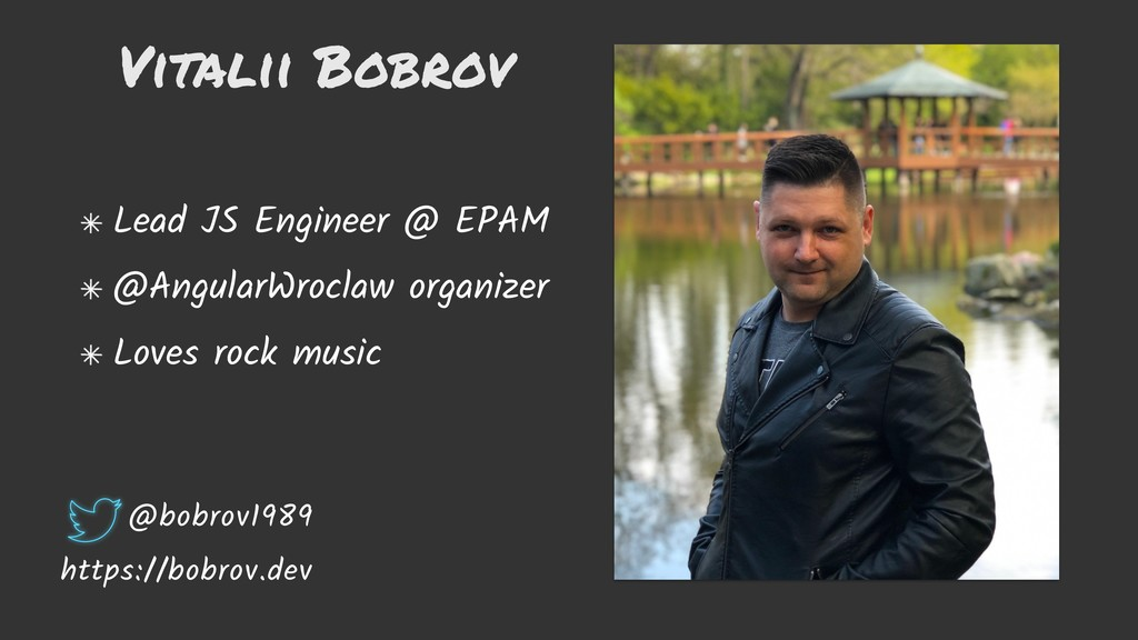 Vitalii Bobrov Lead JS Engineer @ EPAM @Angular...