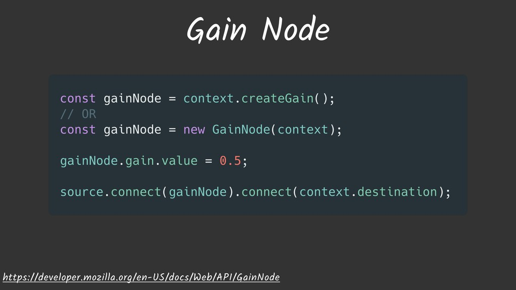 Gain Node https://developer.mozilla.org/en-US/d...