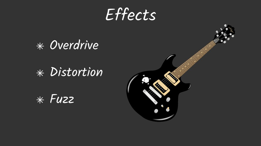 Overdrive Distortion Fuzz Effects