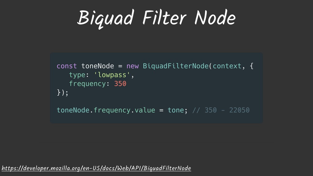 Biquad Filter Node https://developer.mozilla.or...