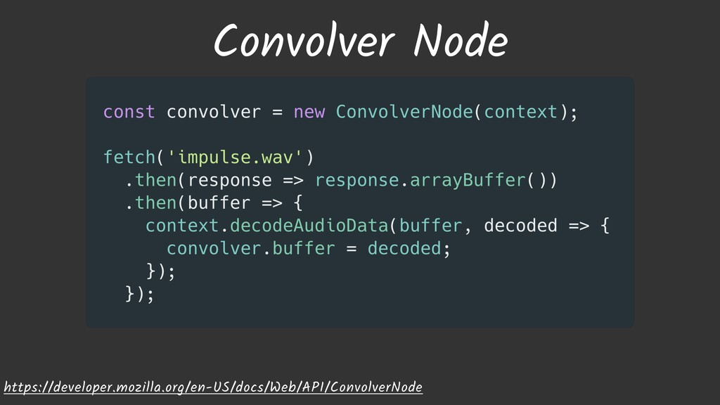 Convolver Node https://developer.mozilla.org/en...