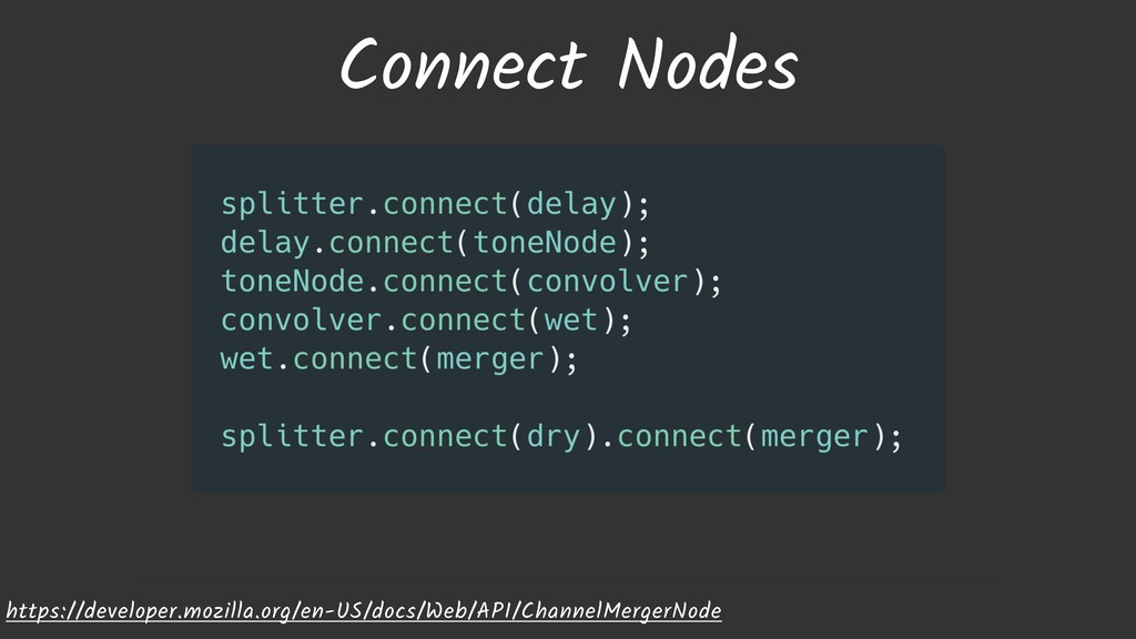 Connect Nodes https://developer.mozilla.org/en-...