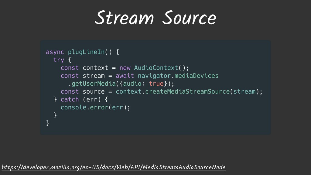 Stream Source https://developer.mozilla.org/en-...