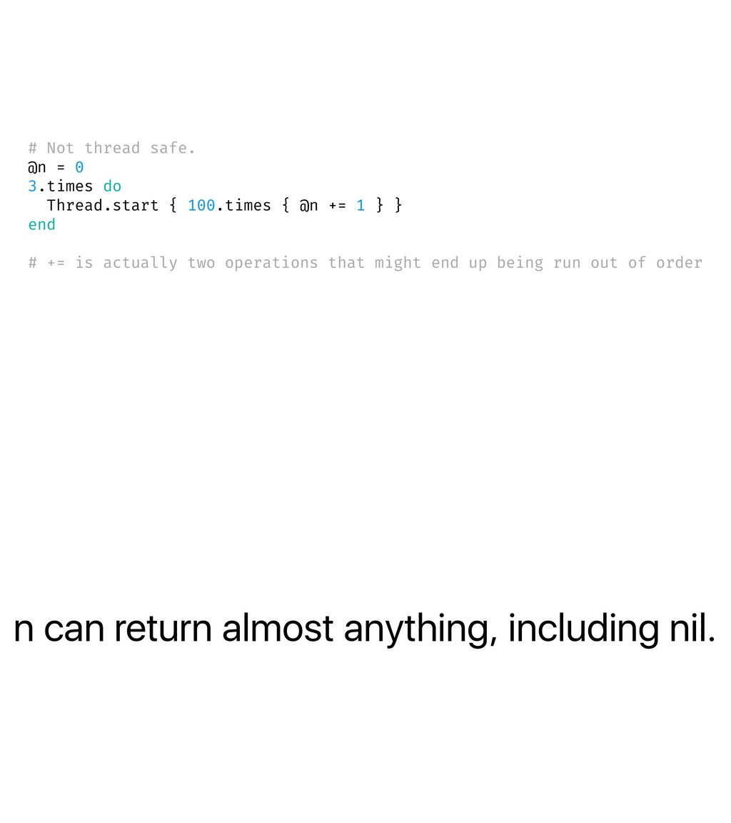 n can return almost anything, including nil. # ...