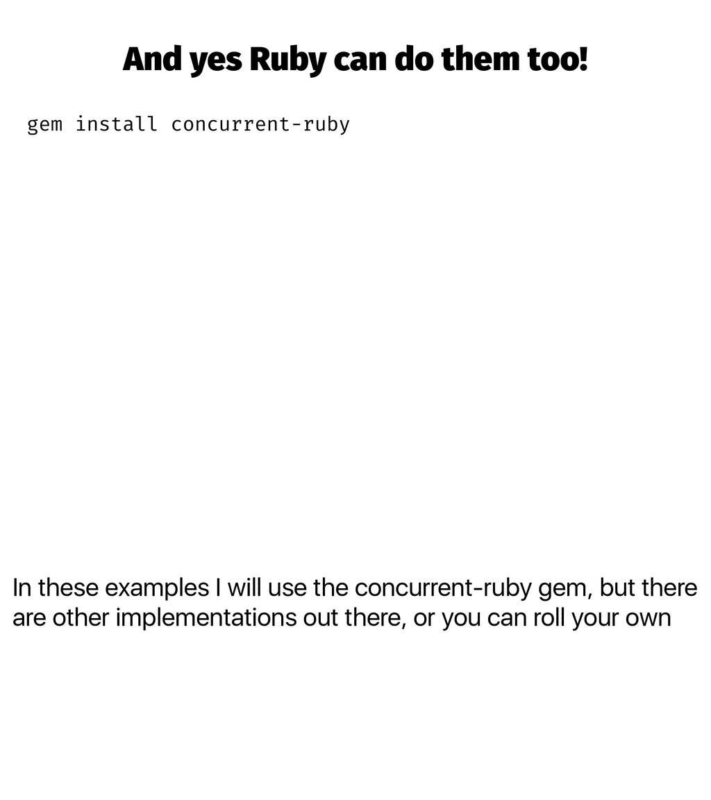 In these examples I will use the concurrent-rub...