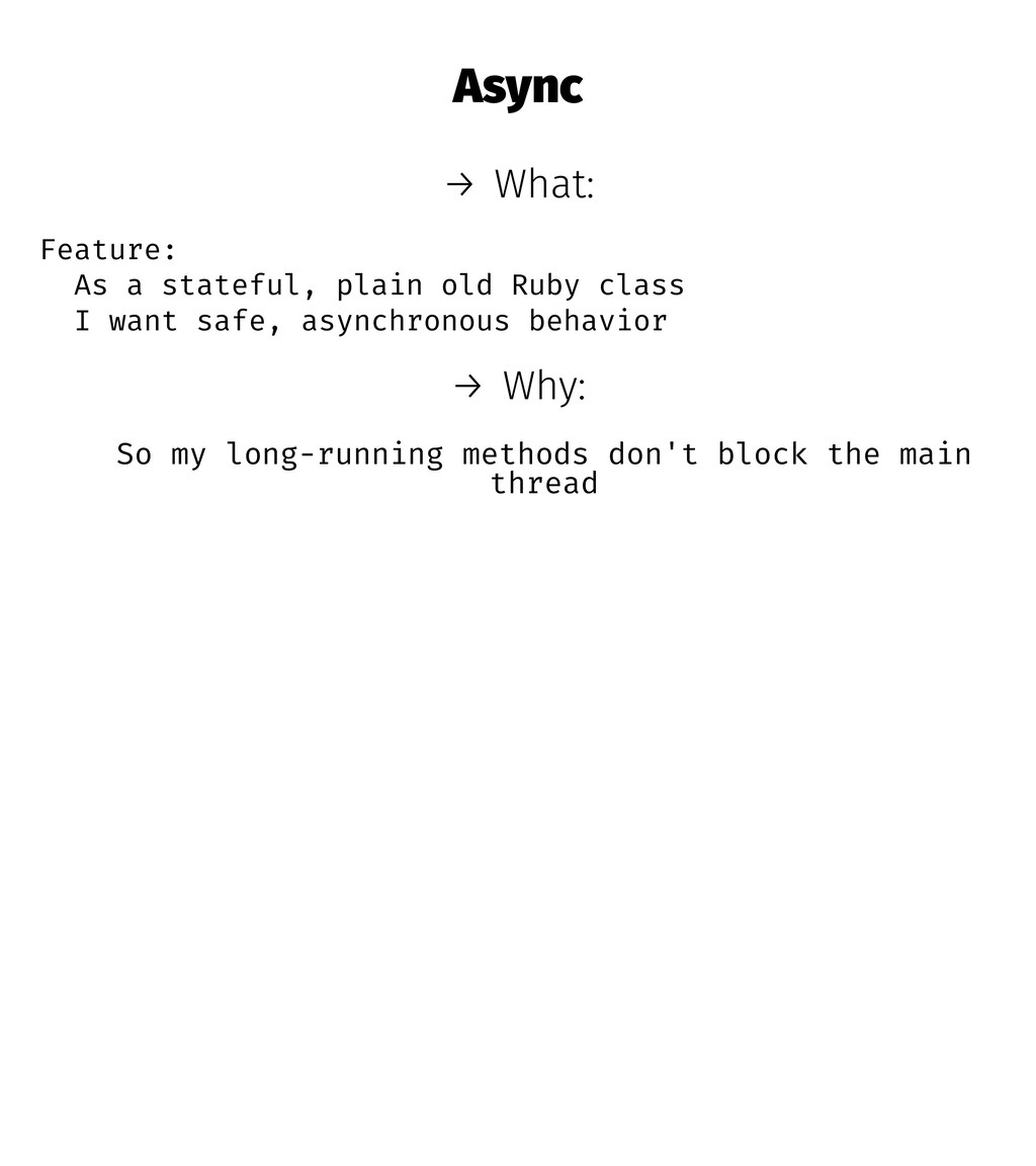 Async → What: Feature: As a stateful, plain old...