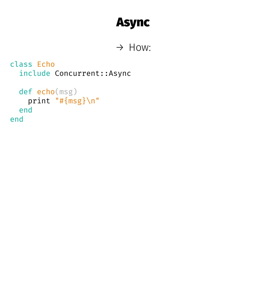 Async → How: class Echo include Concurrent::Asy...