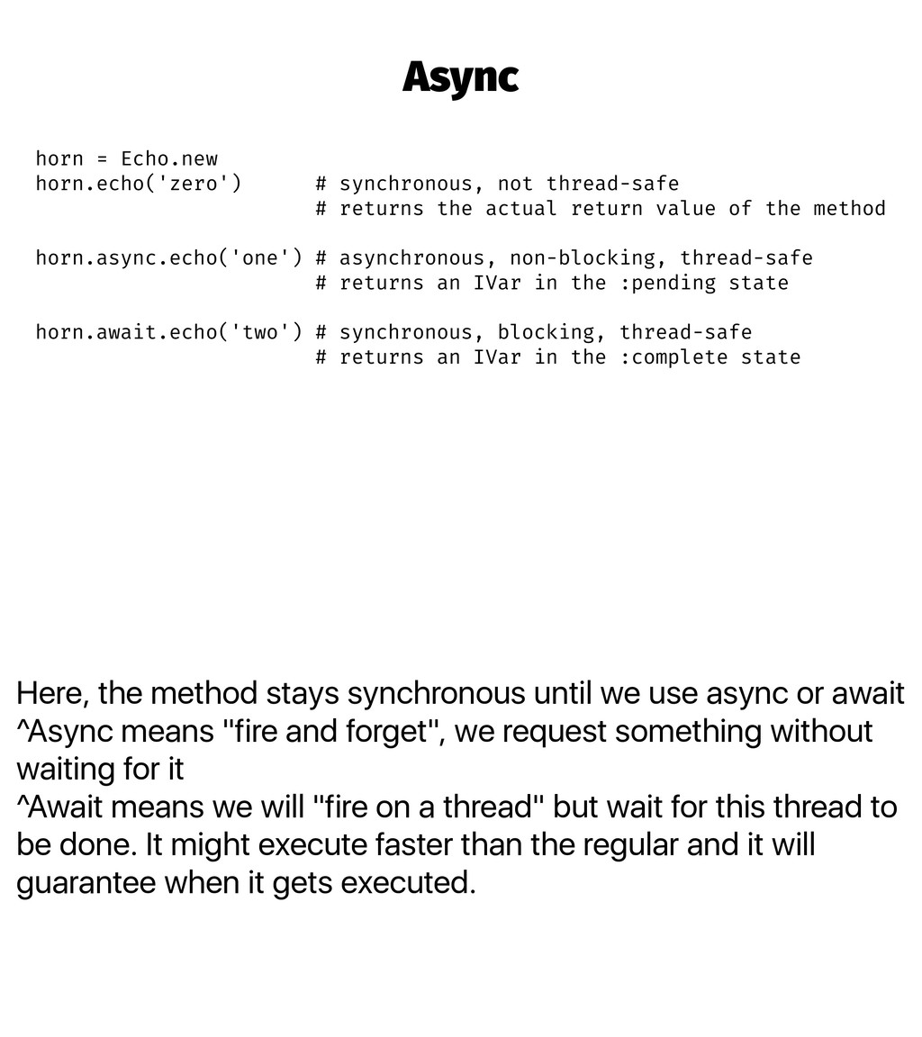 Here, the method stays synchronous until we use...