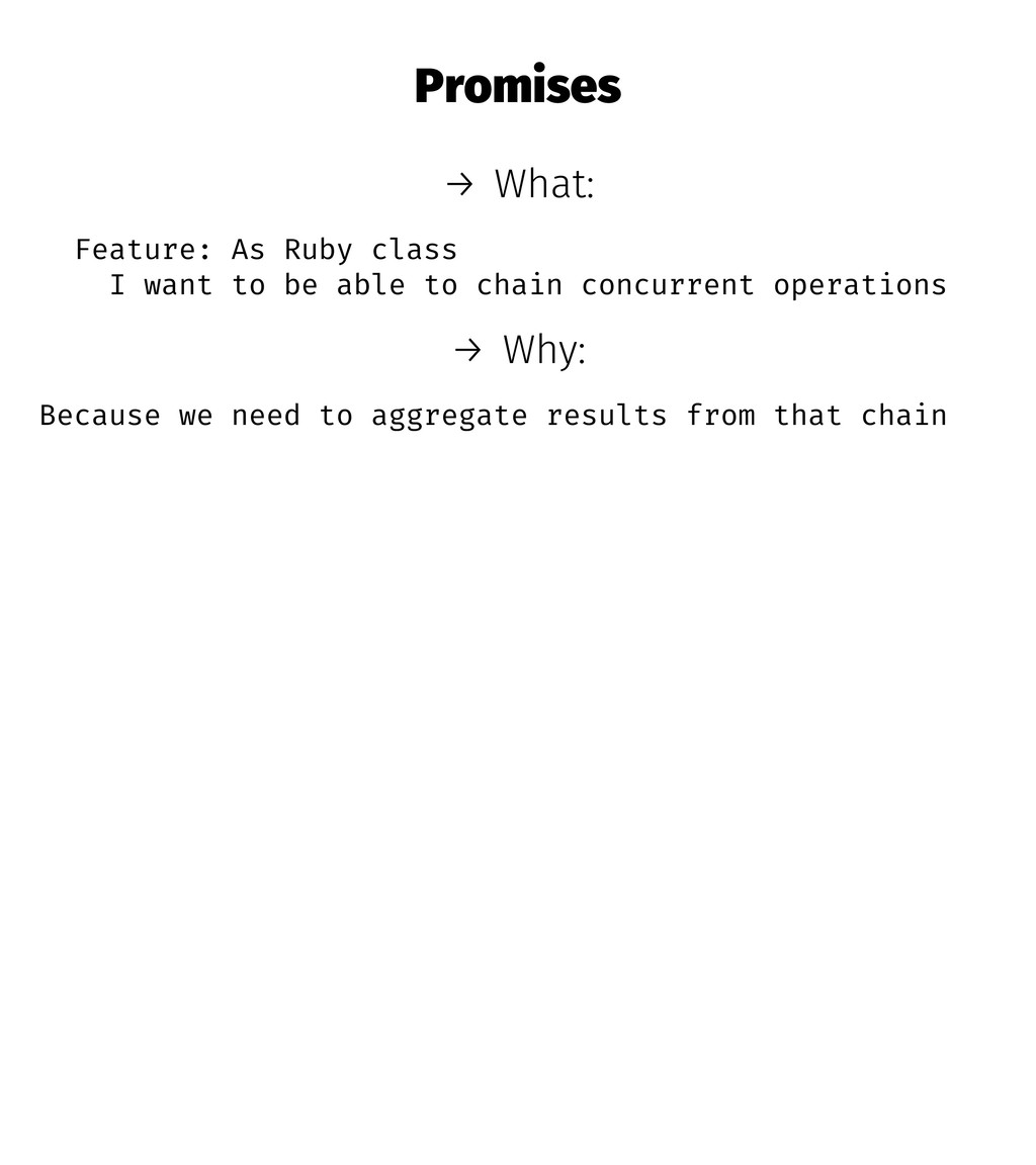 Promises → What: Feature: As Ruby class I want ...