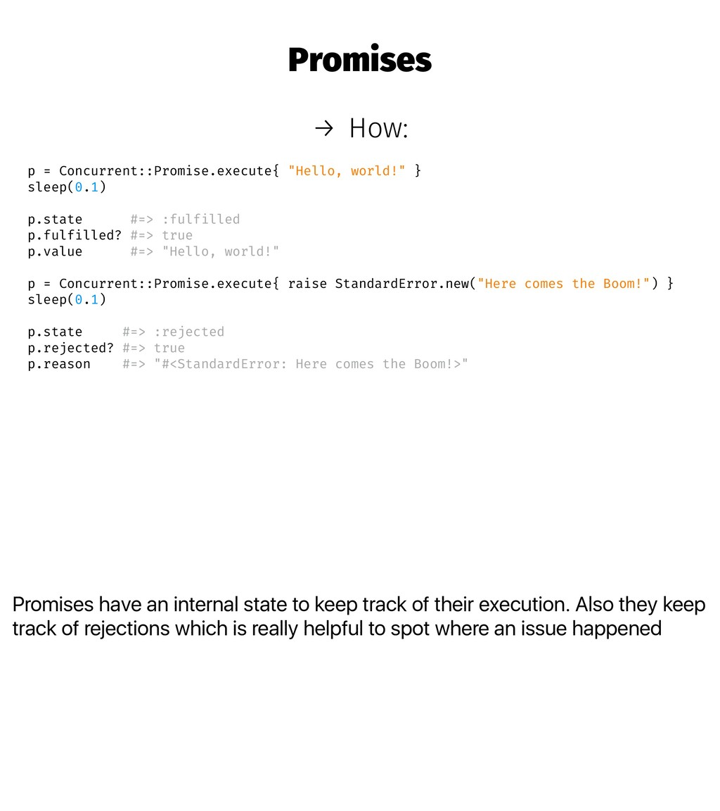 Promises have an internal state to keep track o...