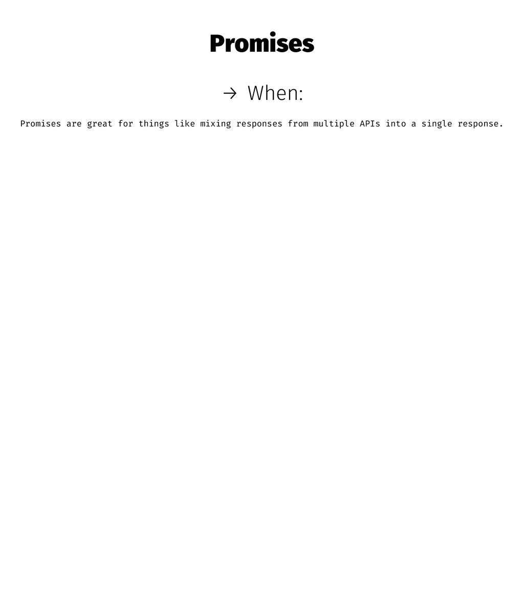 Promises → When: Promises are great for things ...