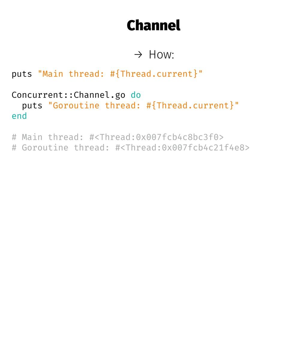 """Channel → How: puts """"Main thread: #{Thread.curr..."""