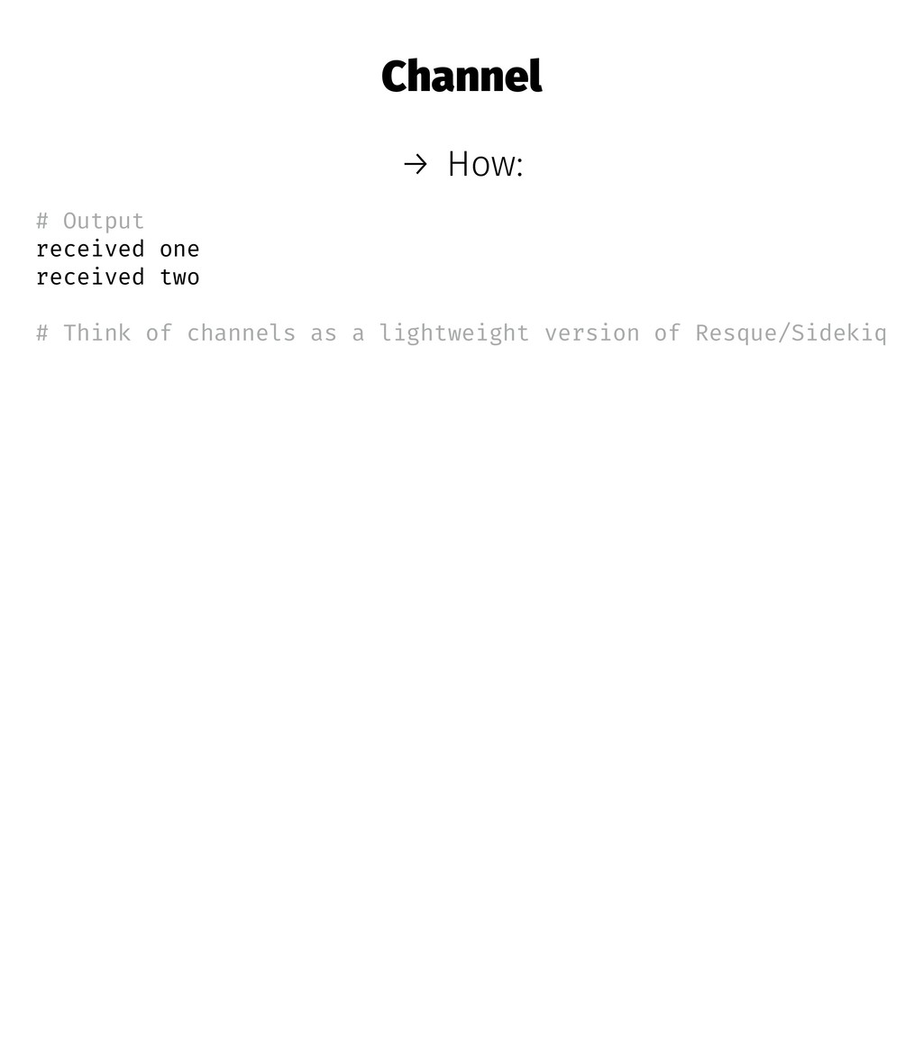 Channel → How: # Output received one received t...