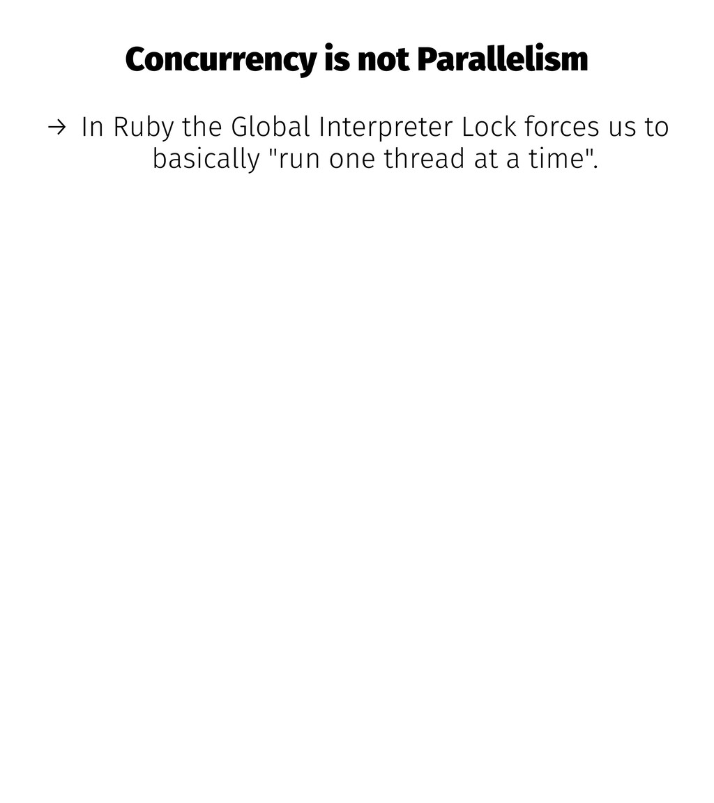 Concurrency is not Parallelism → In Ruby the Gl...