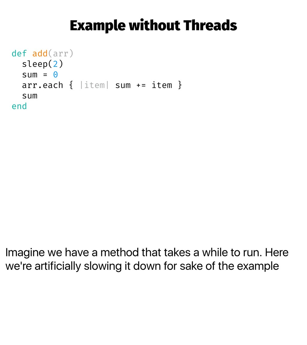 Imagine we have a method that takes a while to ...