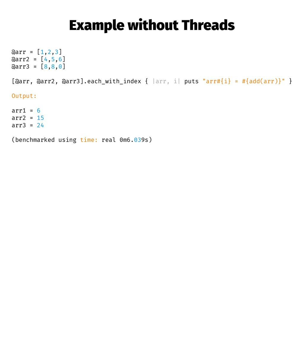 Example without Threads @arr = [1,2,3] @arr2 = ...