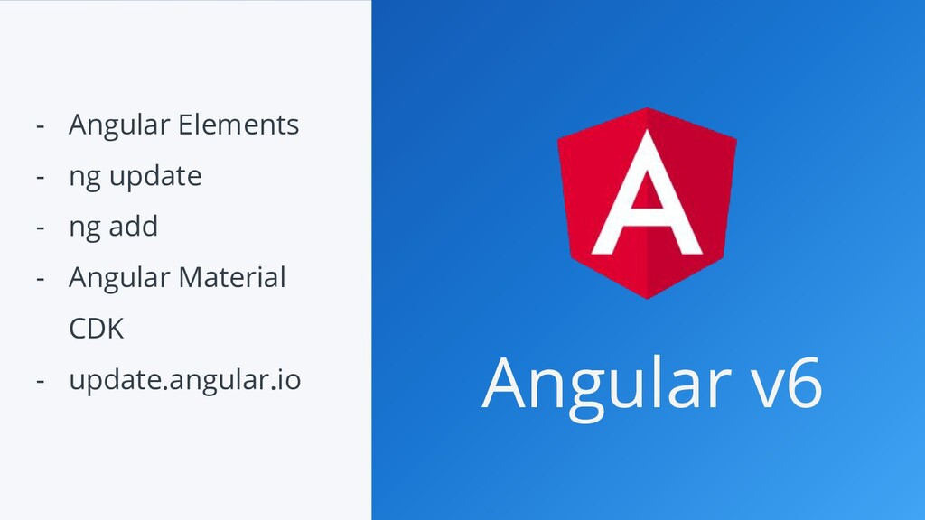 - Angular Elements - ng update - ng add - Angul...