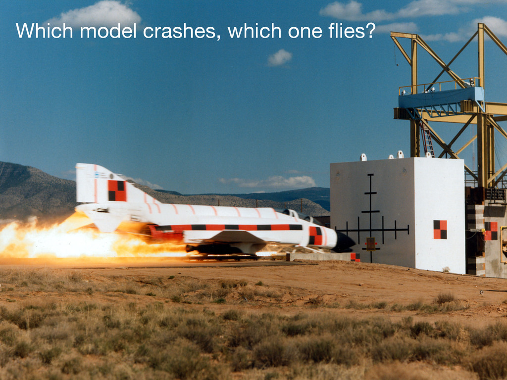 Which model crashes, which one flies?