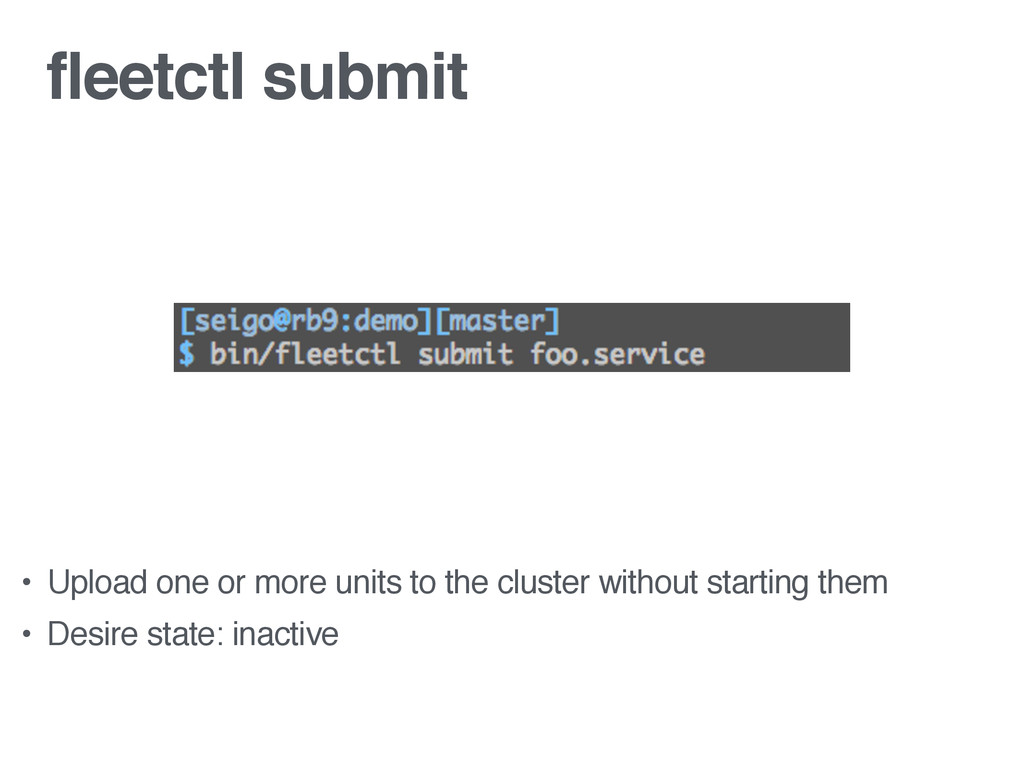 fleetctl submit • Upload one or more units to t...