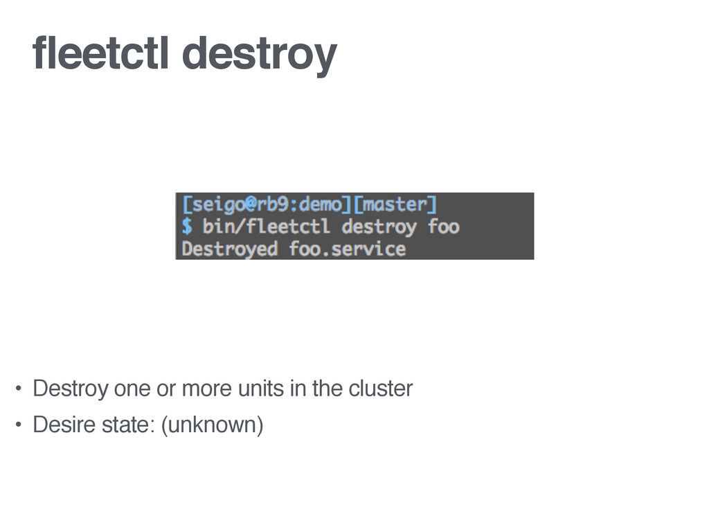 fleetctl destroy • Destroy one or more units in...