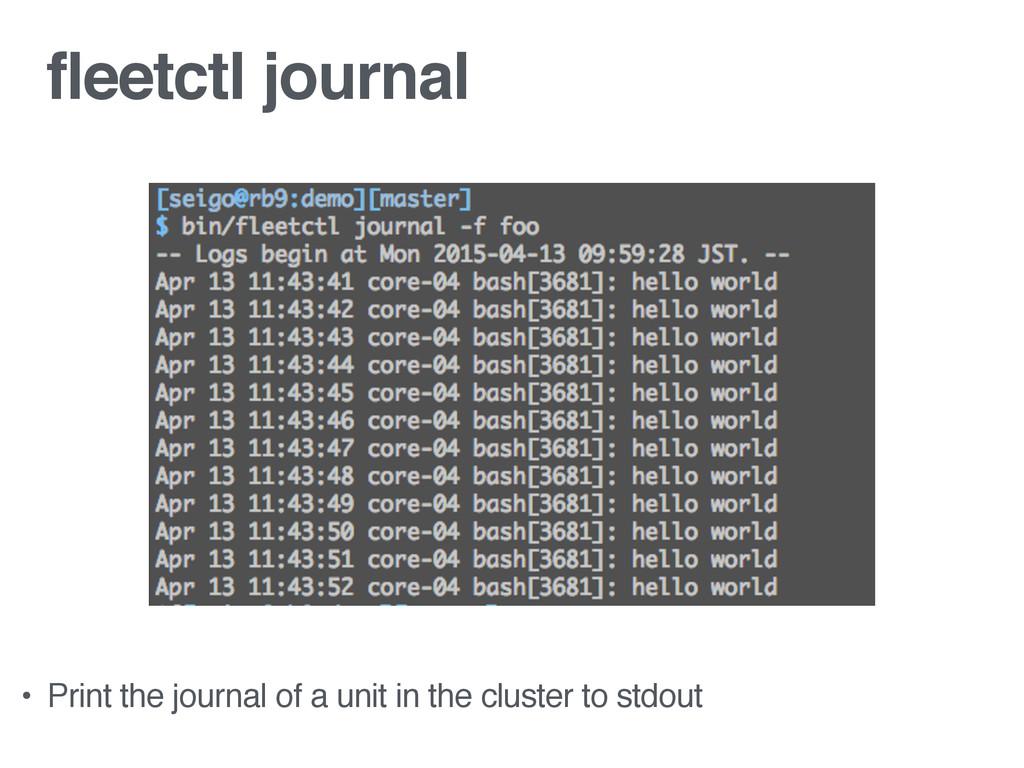 fleetctl journal • Print the journal of a unit ...