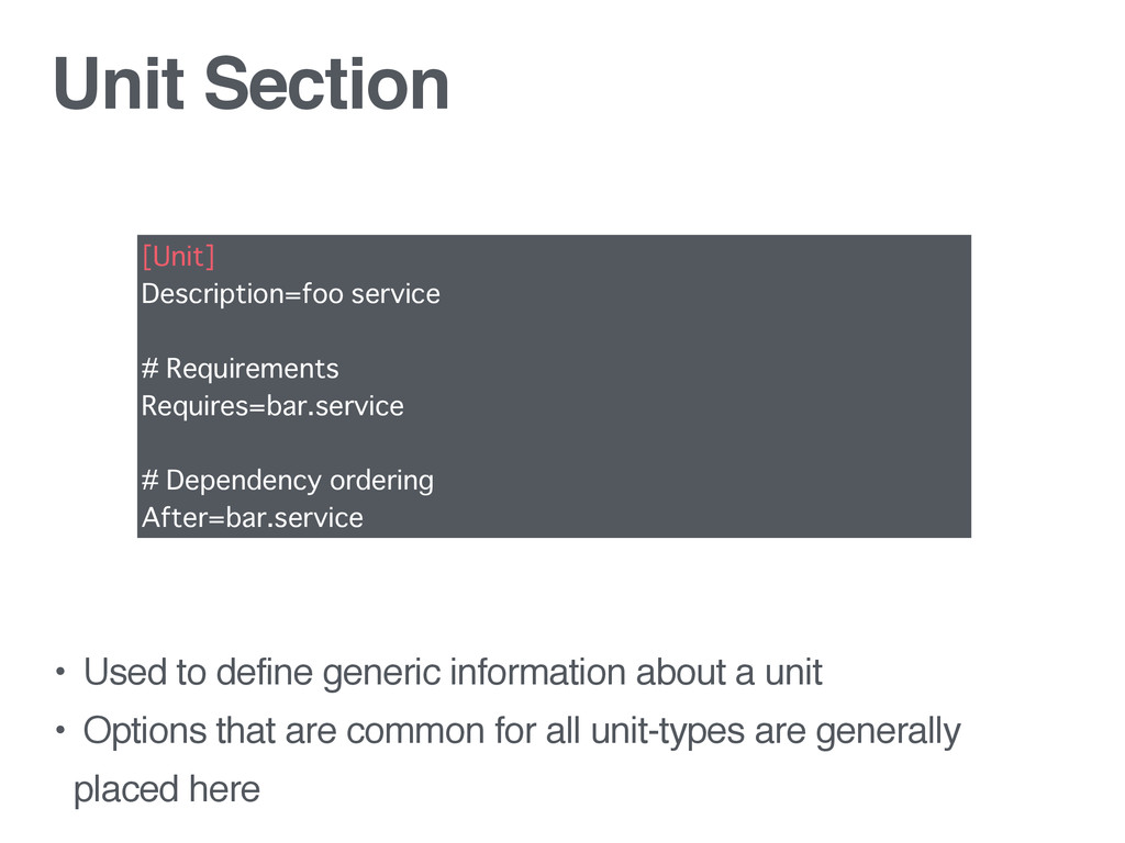 Unit Section • Used to define generic informati...