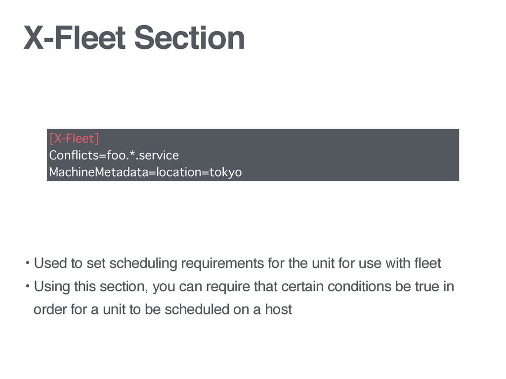 X-Fleet Section • Used to set scheduling requir...