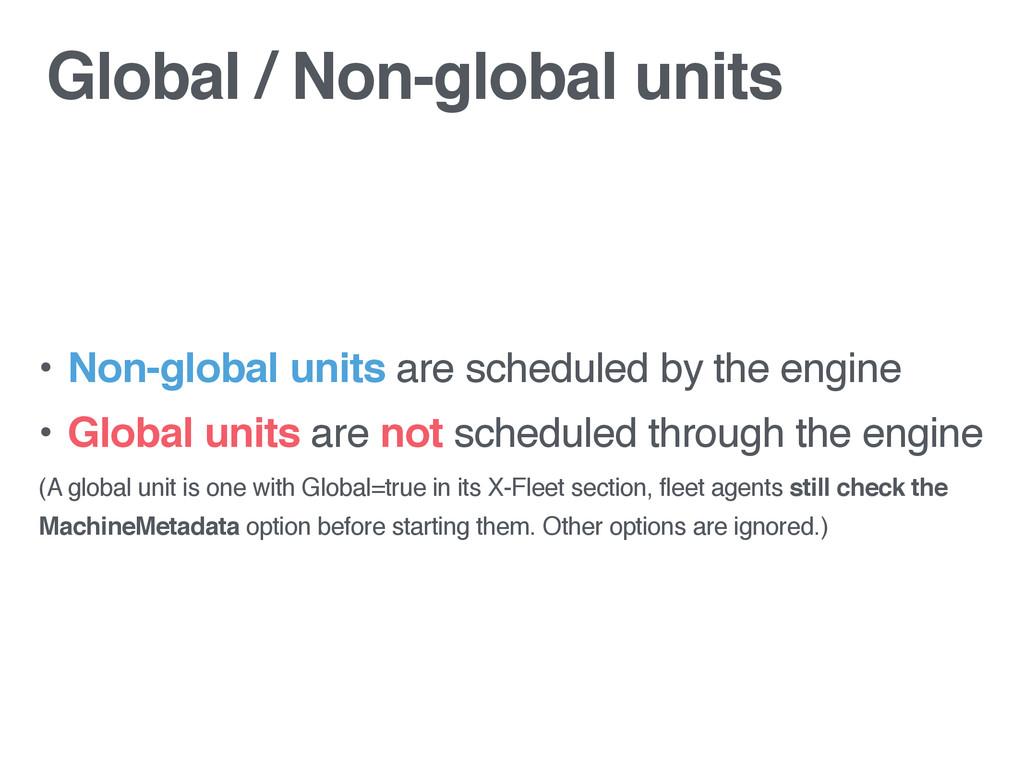 Global / Non-global units • Non-global units ar...