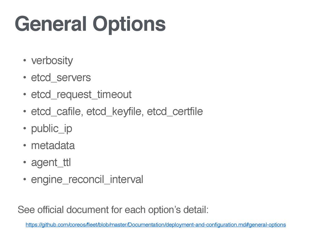 General Options • verbosity • etcd_servers • et...