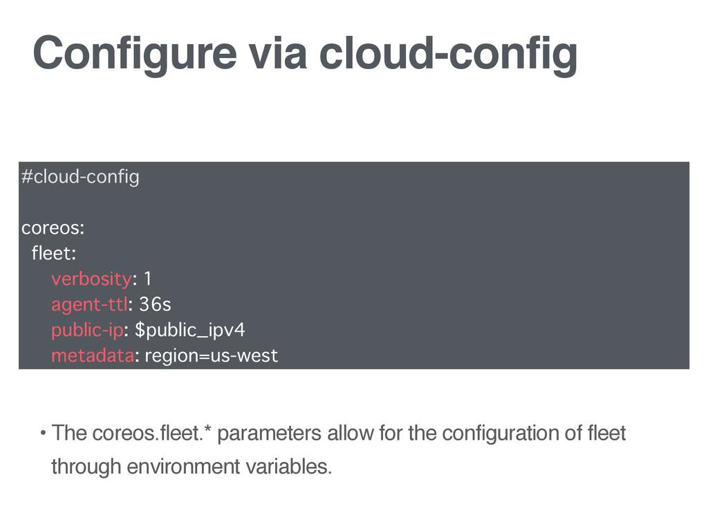 Configure via cloud-config #cloud-config coreos...