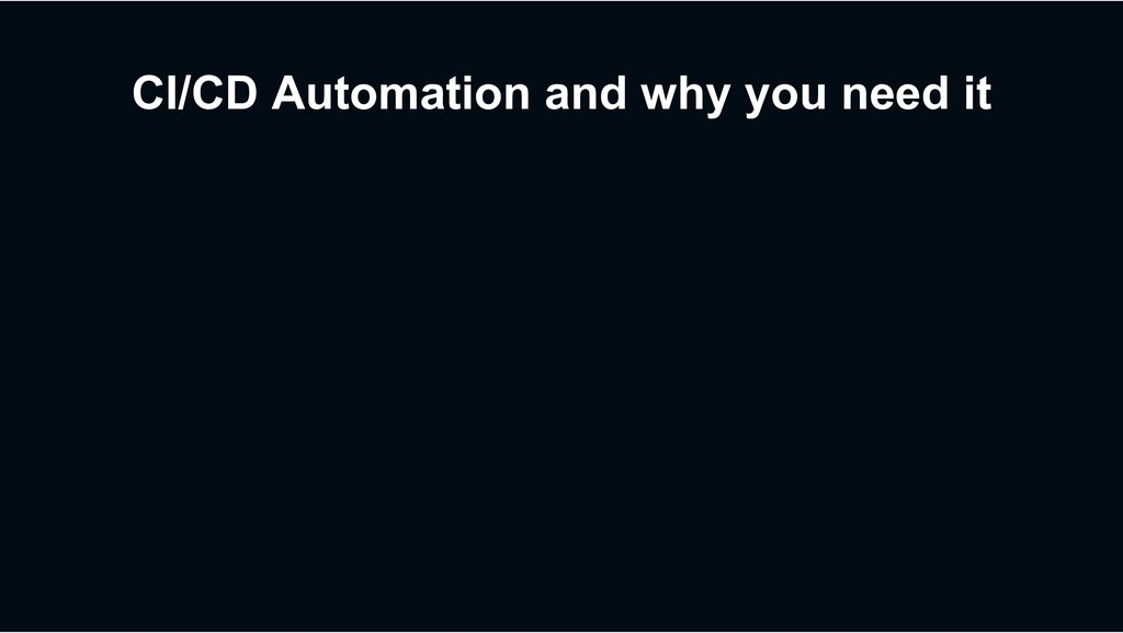 CI/CD Automation and why you need it